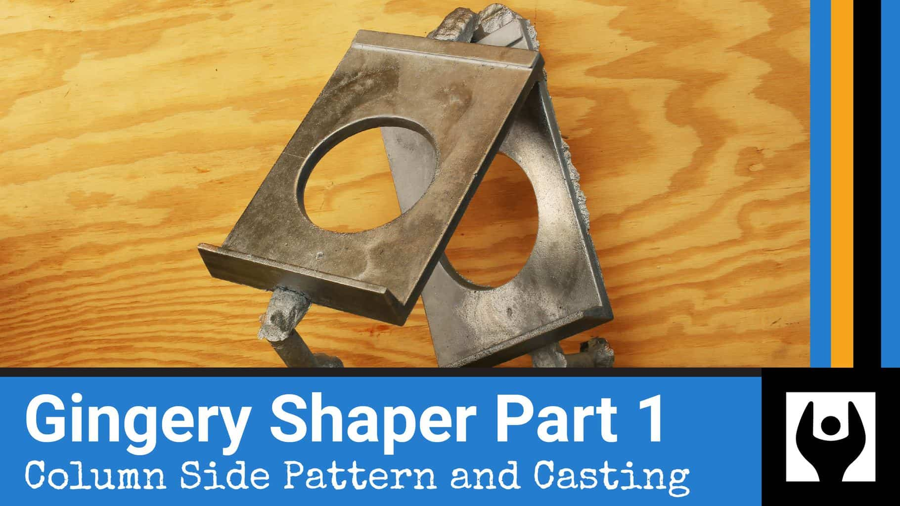 The thumbnail for the first video in a series on building the Gingery shaper.